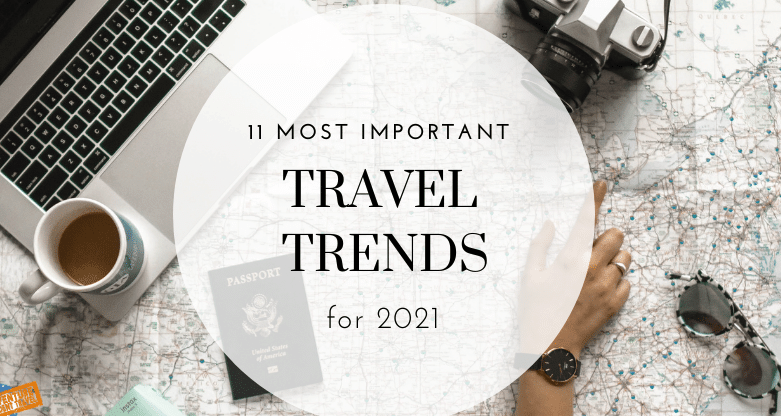 Top travel trends to watch in 2021 the covid-19
